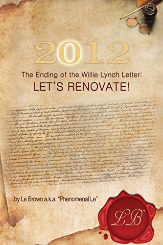 2012 The Ending of the Willie Lynch Letter Let s Renovate: Brown