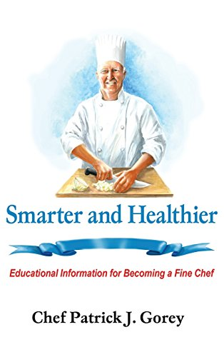 9781480905597: Smarter and Healthier: Educational Information for Becoming a Fine Chef