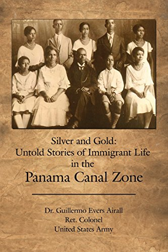 9781480906181: Silver and Gold: Untold Stories of Immigrant Life in the Panama Canal Zone
