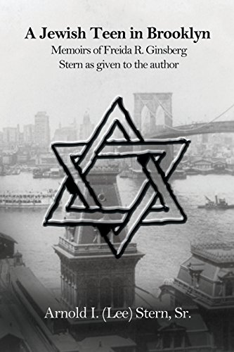 A Jewish Teen in Brooklyn: Memoirs of Freida R. Ginsberg Stern as Given to the Author: Stern, ...