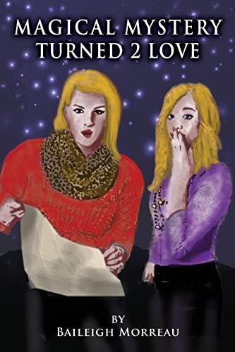 Magical Mystery Turned 2 Love: Baileigh Morreau
