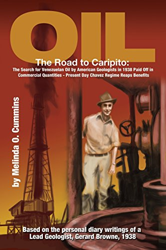 Oil: The Road to Caripito: The Search for Venezuelan Oil by American Geologists in 1938 Paid Off in...