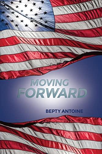 Moving Forward: Antoine, Bepty