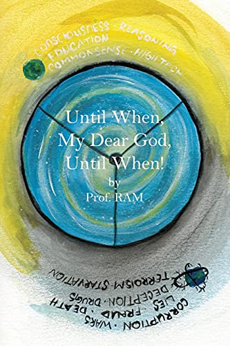 9781480910591: Until When, My Dear God, Until When!