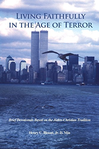 9781480911321: Living Faithfully in the Age of Terror: Brief Devotionals Based on the Judeo-Christian Tradition