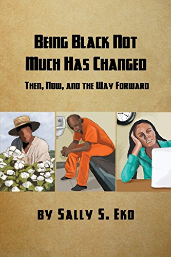 9781480916593: Being Black Not Much Has Changed: Then, Now, and the Way Forward