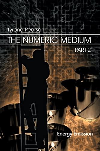 9781480961883: The Numeric Medium Part 2: Energy Emission