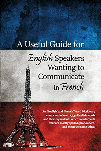 9781480965720: A Useful Guide for English Speakers Wanting to Communicate in French