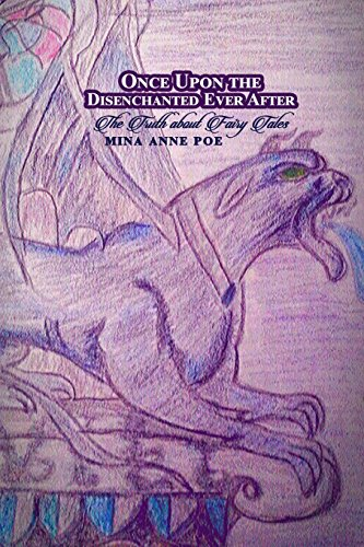 9781480967328: Once Upon the Disenchanted Ever After: The Truth about Fairy Tales