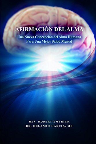 AFIRMACIÓN DEL ALMA - Una Nueva Concepción: Emerick, Robert, Garcia,