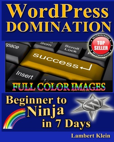 9781481001373: WordPress Domination Full Color: From Beginner to Ninja in 7 Days