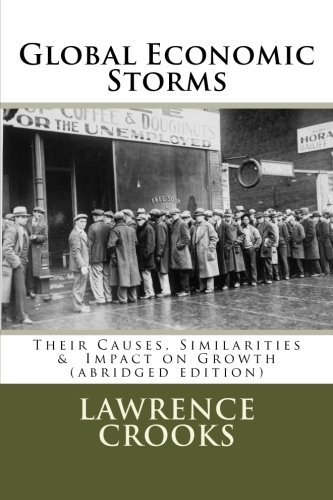 Global Economic Storms (abridged edition): Their Causes, Similarities & Impact on Growth: ...