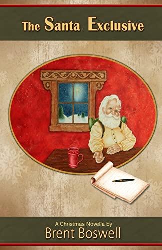 The Santa Exclusive: A Christmas Novella: A Christmas Novella (Volume 1): Brent Boswell