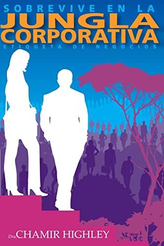 9781481003599: Sobrevive en la Jungla Corporativa: Etiqueta de Negocios: Volume 1