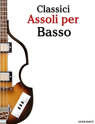 Classici Assoli Per Basso: Facile Basso! Con: Javier Marco