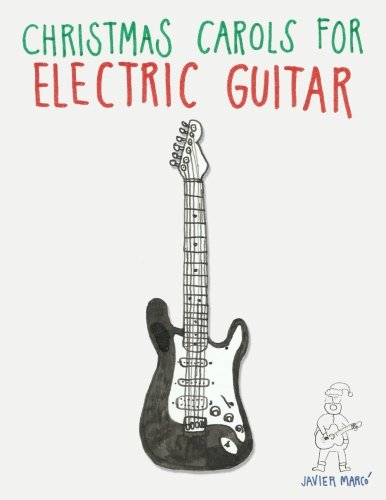 9781481004329: Christmas Carols for Electric Guitar: Easy Songs in Standard Notation & Tablature!
