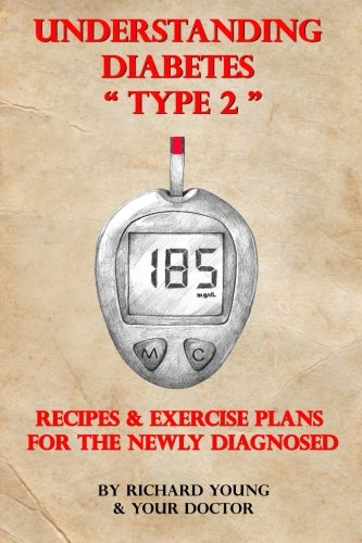 9781481005258: Understanding Diabetes Type 2: Recipes & Exercise Plans for the Newly Diagnosed