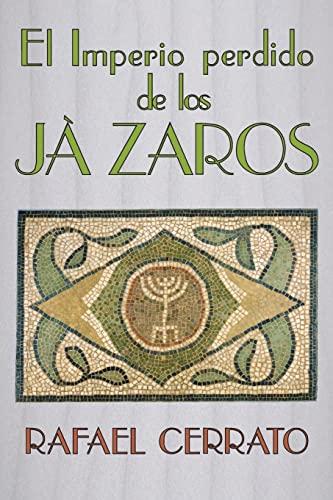 9781481005500: El Imperio perdido de los Jazaros: De Córdoba a Jazaria pasando por Jerusalem