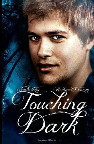 Touching Dark (Drake, #0.5) (9781481005708) by Richard Denney
