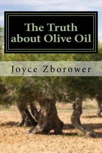 9781481006262: The Truth about Olive Oil: Benefits -- Curing Methods -- Remedies