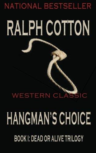 Hangman's Choice (Dead or Alive Trilogy): Cotton, Ralph