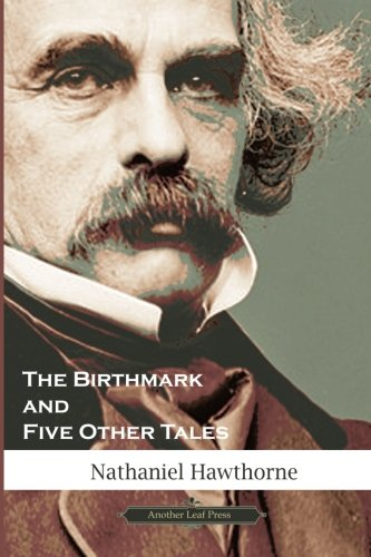 9781481008068: The Birthmark & Five Other Tales (American Classics Library)