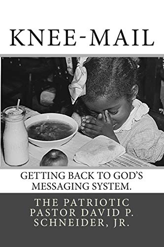 9781481008099: Knee-Mail: Getting Back to God's Messaging System