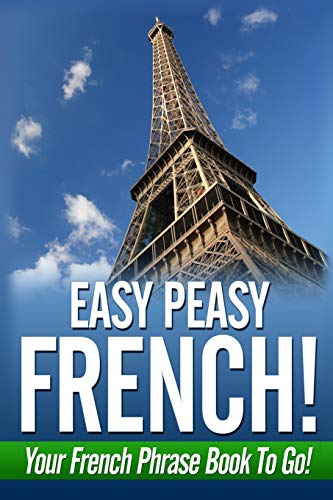 Easy Peasy French! Your French Phrase Book To Go!: Fournier, Danielle
