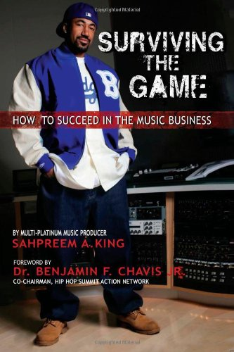 9781481010344: Surviving The Game: How To Succeed In The Music Business