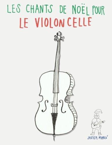 9781481010986: Les chants de Noël pour le Violoncelle: Chansons faciles en première position!