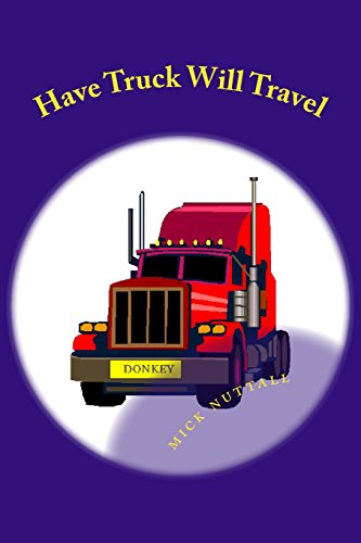 Have Truck Will Travel: Donkeys tale: nuttall, mick