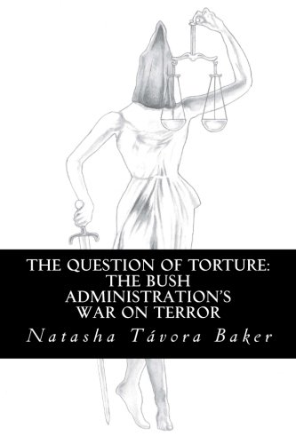 9781481012447: The Question of Torture: the Bush Administration's War on Terror