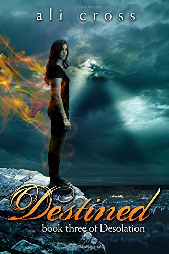 9781481016209: Destined: book three of Desolation