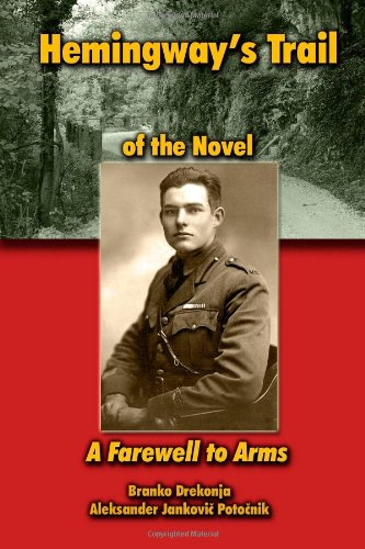 9781481016643: Hemingway's Trail: of the Novel A Farewell to Arms