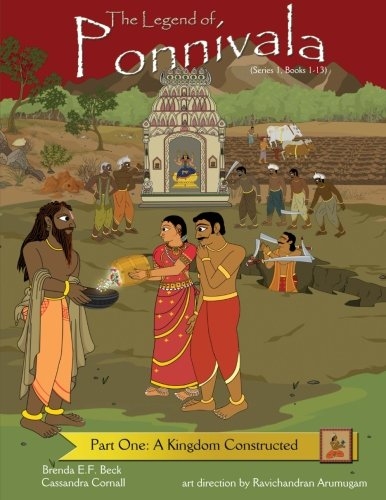9781481017961: The Legend of Ponnivala: Part One: A Kingdom Constructed (The Legend of Ponnivala (Complete))