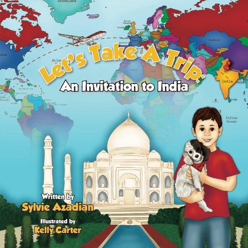 9781481019613: Let's Take A Trip: An Invitation to India (Volume 1)