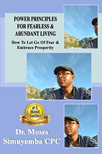 9781481019804: Power Principles for Fearless & Abundant Living: How To Let Go of Fear & Embrace Prosperity