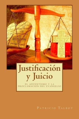 9781481020466: Justificacion y Juicio: el adventismo y la proclamacion del evangelio (Spanish Edition)