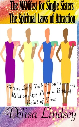 9781481021746: The MANifest for Single Sisters: The Spiritual Laws of Attraction