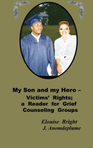 9781481022187: My Son and my Hero - Victims' Rights: a Reader for Grief Counseling Groups