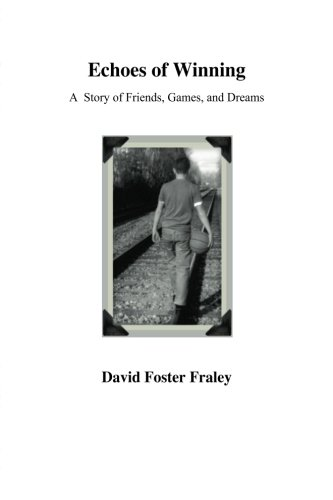 9781481022217: Echoes of Winning: A Story of Friends, Games, and Dreams