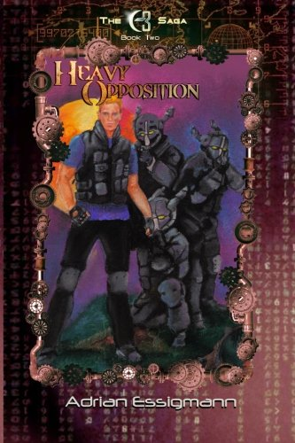9781481022460: Heavy Oppositon: Volume 2 (The C-3 Saga)