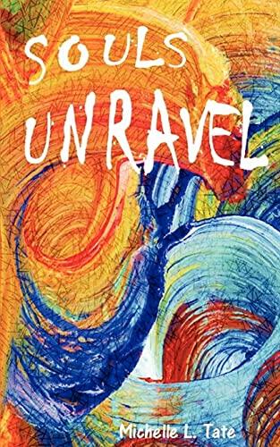Souls Unravel: Michelle L. Tate