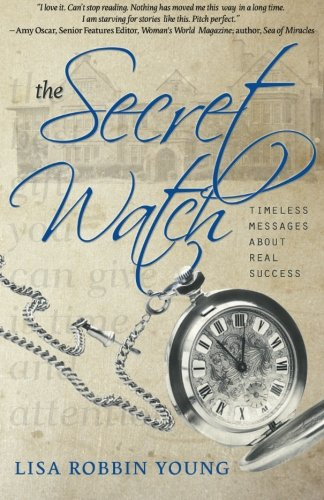 9781481024266: The Secret Watch: Timeless Messages About Real Success