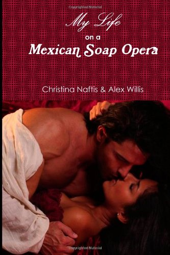9781481025850: My Life on a Mexican Soap Opera