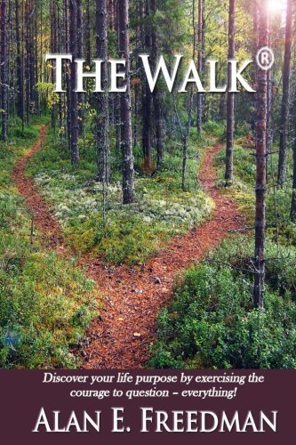 9781481027113: The Walk-A Journey Through Changes of the Heart With Grace, Truth, and Purpose!