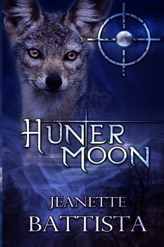 Hunter Moon: Volume 4 of the Moon: Battista, Jeanette