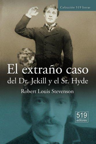 El extraño caso del Dr. Jekyll y el Sr. Hyde (Spanish Edition): Robert Louis Stevenson