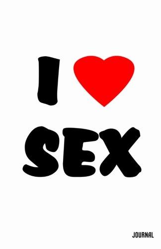 9781481029902: I Love Sex Journal