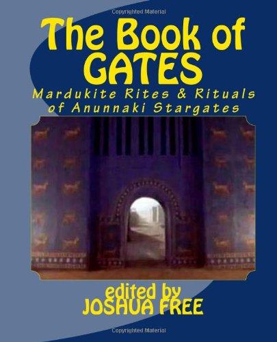 9781481030533: The Book of Gates: The Mardukite Rites & Rituals of Anunnaki Stargates